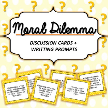 MORAL DILEMMA DISCUSSION CARDS / WRITING PROMPTS