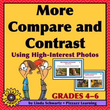 MORE COMPARE AND CONTRAST USING HIGH-INTEREST PHOTOS • CRITICAL THINKING