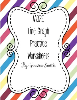 MORE Line Graph Practice Worksheets