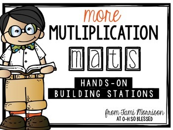 MORE Multiplication Math Mats [more hands on building stations]
