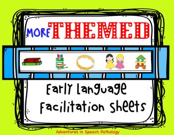 MORE! Themed Early Language Facilitation Sheets - No Prep!