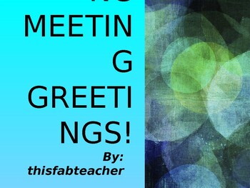 MORNING MEETING GREETINGS !