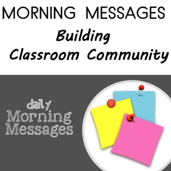 MORNING MESSAGES Building a Classroom Community