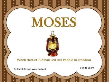 MOSES ~ When Harriet Tubman Led Her People to Freedom