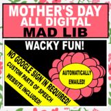 MOTHER'S DAY DIGITAL MAD LIB (PARTS OF SPEECH) NO GOOGLE S