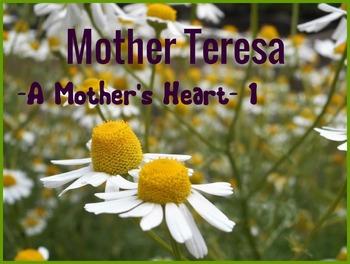 MOTHER TERESA - A MOTHER'S HEART -1-
