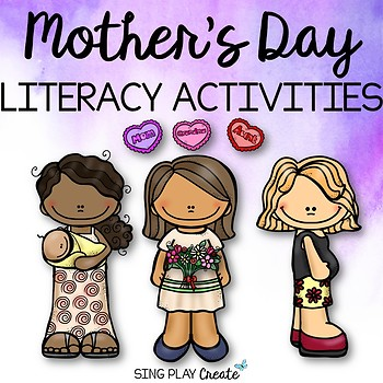 Mother's Day Songs, Poems, Script and Literacy Activities