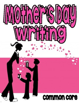 MOTHER'S DAY WRITING--Common Core--K-1