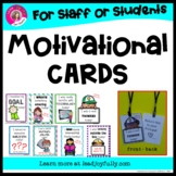 Motivational Cards for Staff or Students! (PRINCIPALS or T