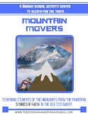 MOUNTAIN MOVERS (Biblical heroes of the faith)