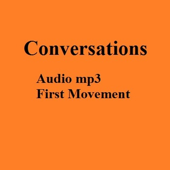 MP3 - First Movement of the symphony Conversations