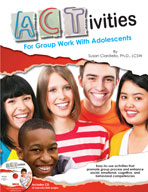 ACTivities for Group Work With Adolescents