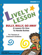 Lively Lesson For Classroom Sessions: Bully, Bully, Go Away