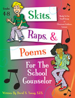 Skits, Raps, And Poems For The School Counselor