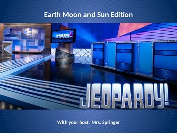 MS ESS 1 Earth Moon Sun Jeopardy
