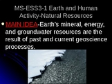 MS-ESS3-1 Earth and Human Activity-Natural Resources PowerPoint