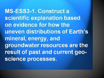 MS-ESS3-1 Uneven Distribution of Earth's Resources PowerPoint