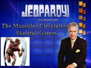 MS LS 1 Muscular Skeletal Circulatory Systems Jeopardy