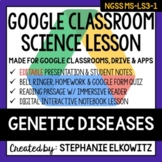 MS-LS3-1 Genetic Diseases Google Classroom Lesson