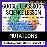 MS-LS3-1 Mutations Google Classroom Lesson