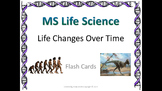 Life Science Life Changes Over Time Flash Cards