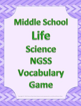 MS Middle School LIFE Science Vocabulary Game NGSS Next Ge