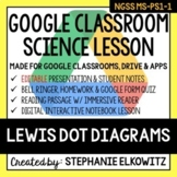 MS-PS1-1 Lewis Dot Diagram Google Classroom Lesson