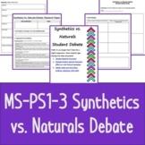 MS-PS1-3 Synthetic vs. Natural Debate