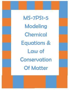 MS-PS1-5 Modeling the Law of Conservation of Matter and Balancing Equations