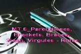 MT 6_Parentheses, Brackets, Braces, Slash, Virgules - Rules