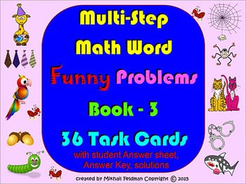 MULTI-STEP MATH FUNNY WORD PROBLEMS:  BOOK – 3, 36 Task Ca