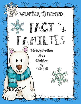 MULTIPLICATION AND DIVISION FACT FAMILIES- WINTER THEME