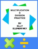 MULTIPLICATION & DIVISION PRACTICE - 4th/5th Grades
