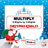 MULTIPLY  2-Digits by 2-Digits Christmas Riddles   Grade 4