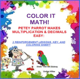 "PETEY, THE""MULTIPLY,DECIMALS and COLOR ME"" PARROT--MATH/AR"