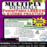MULTIPLY DECIMALS PowerPoint Lesson AND Guided Practice |