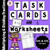 MULTIPLYING & DIVIDING FRACTIONS TASK CARDS AND WORKSHEETS