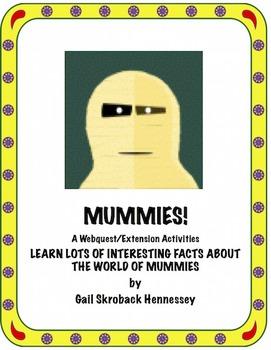 MUMMIES! A Webquest/Extension Activities(Distance Learning)