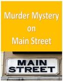 MURDER MYSTERY ON MAIN STREET - 4TH GRADE