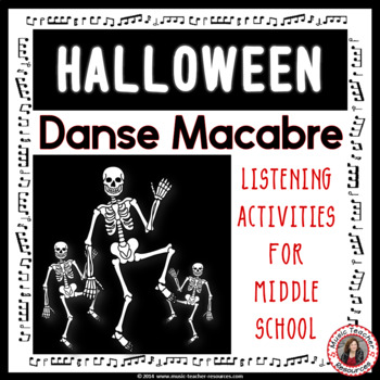 Halloween Music: Danse Macabre PPT & Music Listening Worksheets Grades 5-8