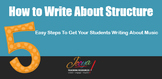 MUSIC - How to Write About Structure or Form - FREE Video Slides