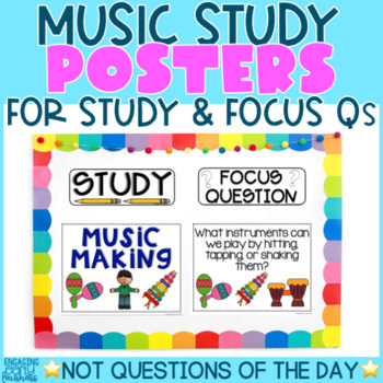 MUSIC MAKING STUDY - Theme, Focus Question & Question of the Day Posters
