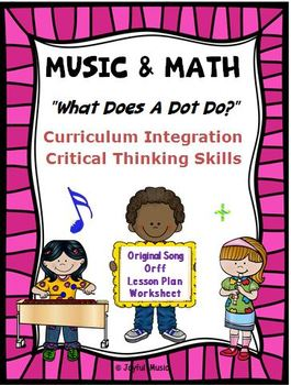 MUSIC & MATH - What Does A Dot Do? - Lesson Plan, Song, Wo