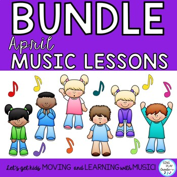 Music Class April Lesson Bundle: Songs, Games, Printables,