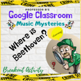 MUSIC MYSTERIES: Where is Beethoven?  Google Classroom Dis
