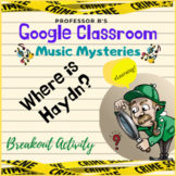MUSIC MYSTERIES - Where is Haydn?  GOOGLE CLASSROOM Distan