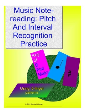 MUSIC NOTEREADING: PITCH & INTERVAL RECOGNITION PRACTICE SHEETS - B FLAT MAJOR