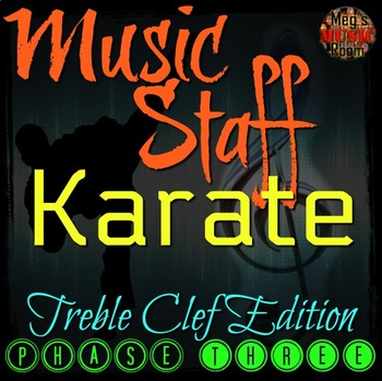 MUSIC STAFF KARATE - Treble Clef Edition - PHASE THREE - elementary music