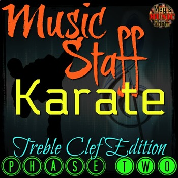 MUSIC STAFF KARATE - Treble Clef Edition - PHASE TWO - Elementary Music