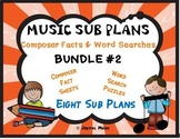 MUSIC SUB PLANS Composers Facts & Word Searches BUNDLE #2